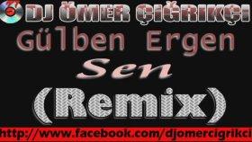 Dj Omer Cigrikci - Gülben Ergen Sen