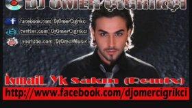Dj Omer Cigrikci - İsmail Yk - Sakın
