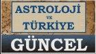 ASTROLOJİK GÖSTERGELER ve TÜRKİYE ! - www.BilincOkulu.com
