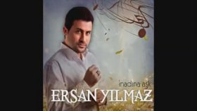 Ersan Yilmaz - Sorma Gitsin