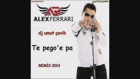 Dj Umut Çevik - Alex Ferrari - Te Pego E Pa