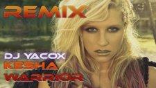Dj Yacox - Kesha - Warrior Remix