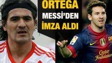 Messi'den İmza İsteyen Ortega