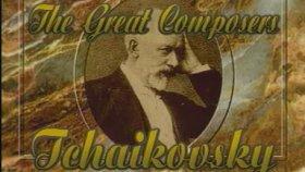 Ders 1840 - 1893 Petr Fedorovich Tchaikovsky Peter İlyiç Çaykovski Kuğu Gölü Balesi