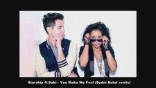 Starship Ft. Sabi - You Make Me Feel (Sadık Bulut Remix)
