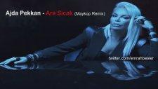 Ajda Pekkan - Ara Sıcak (Maykop Remix)