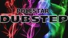 Polestar - Dubstep