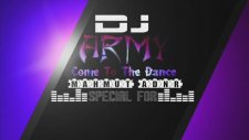 Dj Army - Come To The Dance (Special For Mahmut Adnr)