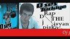 Dj Piskopats & Rap The İsyan - Tenden Kurşun Geçerde