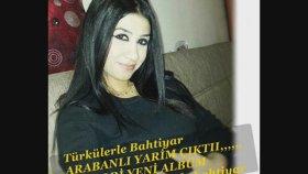 Türkülerle Bahtiyar - Emine Yavuz Dertli - Arabanlı Yarim