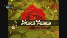 Murat Yaman - Bilmen Gerek
