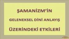 Ders: M.Ö 2000 Şamanizm Nedir Eski Türk Dini Kült Şaman Tengri