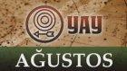 Yay Burcu - Ağustos 2013 Yorumu