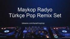 Maykop Radyo 2013 - Kopmalık Türkçe Şarkılar (Hit Pop Süper Mix)