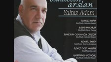 Bahattin Arslan & Mehmetali Gök - Yalnız Adam