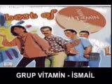 Grup Vitamin (İsmail)