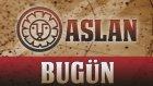 Aslan Burç Yorumu 27 Ağustos 2013- Astrolog Demet Baltacı