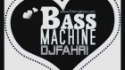 Dj Fahri Yilmaz - Bass Machine