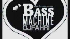 Dj Fahri Yilmaz - Bass Machine