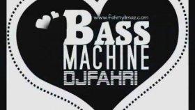 Dj Fahri Yılmaz - Bass Machine