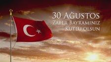 30. Ağustos Zafer Bayramı Kutlu Olsun