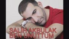 Salih Akbulak - Ben Unuttum