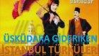 Ders: Üsküdara Gider İken 06 Ekim İstanbulun Kurtuluşu İstanbul Şarkısı