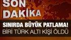 Hatay'da patlama! 1'i Türk 6 kişi öldü!