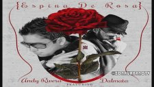 Andy Rivera Ft Dalmata - Espina De Rosa