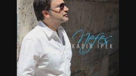 Kadir İpek - Pınar Başından Bulanır