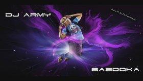 Dj Army - Bazooka