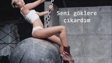 Miley Cyrus - Wrecking Ball (Türkçe Çeviri)