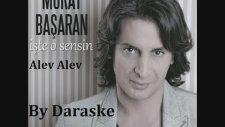 Murat Başaran - Alev Alev (By Daraske)