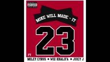 Miley Cyrus - 23 Ft. Wiz Khalifa, Juicy J
