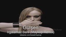 Gülşen - Irgalamaz Beni (Maykop Remix)