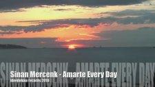 Sinan Mercenk - Amarte Every Day