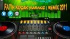 Dj Pasinli Vs Fatih Koçak - Karakız Remix