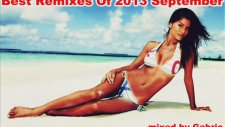 Best Remixes Of 2013 September (Tjr; Avicii ; R.ı.o.; Slayback; Remady; Mike Candys) By Gabrio