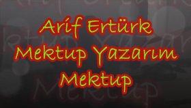 Arif Ertürk - Mektup Yazarım Mektup  (Ferzi Orman)