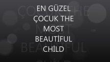 En Güzel Çocuk - The Beautiful Most Child 2