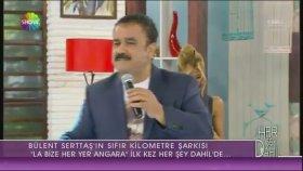 Bülent Serttaş - La Bize Her Yer Ankara