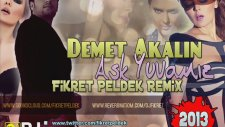Demet Akalin - Aşk Yuvamız (Fikret Peldek Remix)