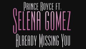 Prince Royce - Ft. Selena Gomez - Already Missing You