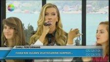 İvana Sert Şarkı Söyledi - Gülben