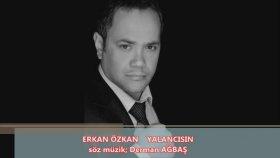 Erkan Özkan - Yalancısın