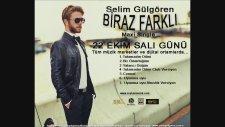 Selim Gülgören - Biraz Farklı Albüm (Teaser)