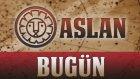 Aslan Burcu Astroloj Yorumu - 11 Ekim 2013