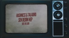 Rashness&Taladro - Sen Dedim Hep