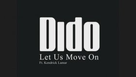 Dido - Ft. Kendrick Lamar - Let Us Move On