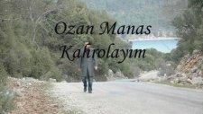 Ozan Manas - Kahrolayım